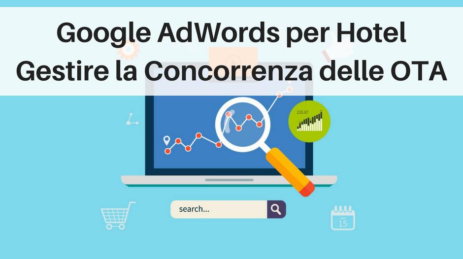 Google AdWords per Hotel: Gestire la Concorrenza delle OTA [Prima Parte]