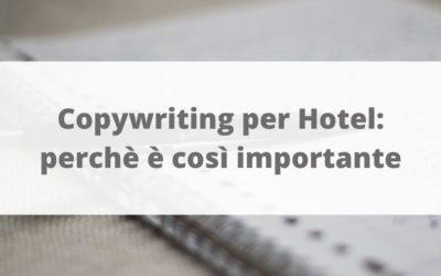 Copywriting per Hotel: perchè è così importante