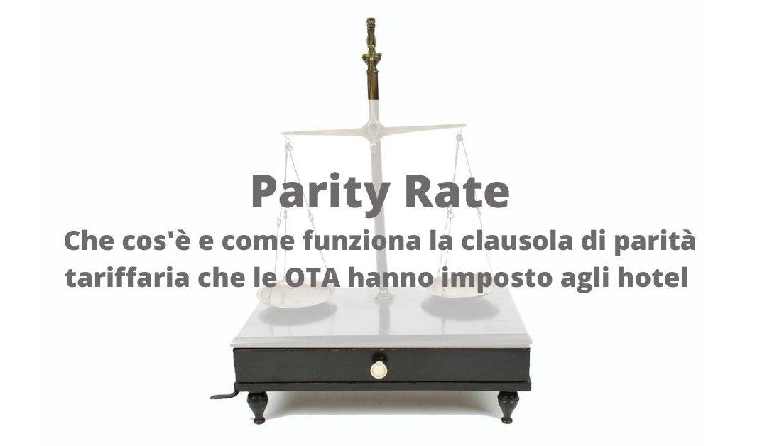 Parity Rate: che cos'è e come funziona la clausola di parità tariffaria che le OTA hanno imposto agli hotel