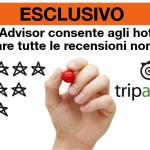 [ESCLUSIVO] TripAdvisor consente agli hotel di cancellare tutte le recensioni non gradite – solo per i prossimi 15 giorni