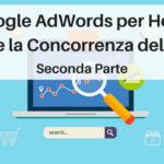Google AdWords per Hotel: Gestire la Concorrenza delle OTA [Seconda Parte]